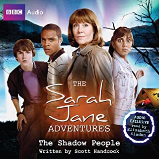 The Sarah Jane Adventures     The Shadow People              By:                                                                                                                                 Scott Handcock                               Narrated by:                                                                                                                                 Elisabeth Sladen                      Length: 1 hr and 5 mins     9 ratings     Overall 3.9