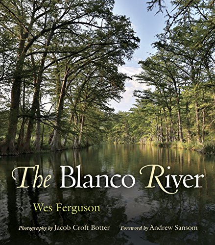 The Blanco River (River Books, Sponsored by The Meadows Center for Water and the Environment, Texas State University) (English Edition)