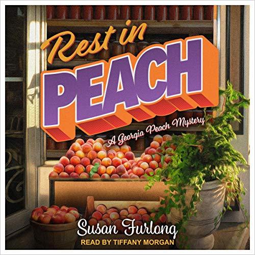 Georgia Peach Mystery Series 2: Rest in Peach