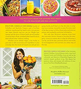 The Fully Raw Diet: 21 Days to Better Health, with Meal and Exercise Plans, Tips, and 75 Recipes #2