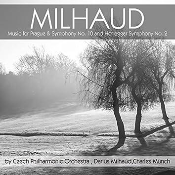 Milhaud: Music for Prague & Symphony No. 10 - Honegger: Symphony No. 2