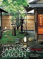 Create Your Own Japanese Garden: A Practical Guide