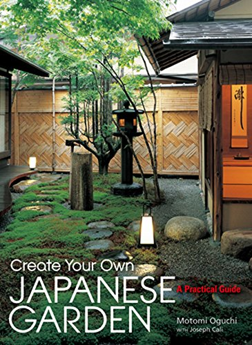 Compare Textbook Prices for Create Your Own Japanese Garden: A Practical Guide Illustrated Edition ISBN 9781568365442 by Oguchi, Motomi,Cali, Joseph