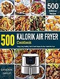 KALORIK AIR FRYER Cookbook: 500 Crispy, Easy, Healthy, Fast & Fresh Recipes For Your Kalorik Air Fryer (Recipe Book)