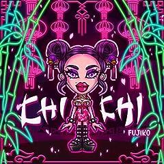 FUJIKO「CHI CHI」のジャケット画像
