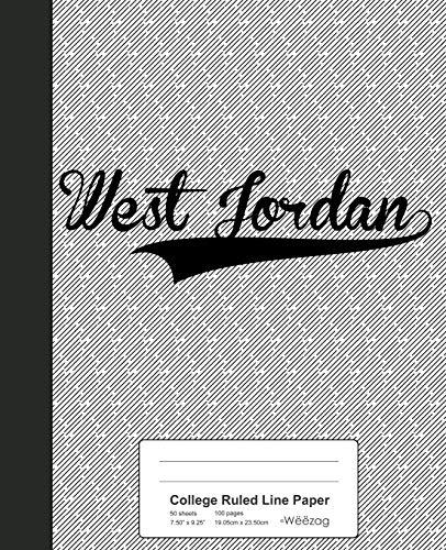College Ruled Line Paper: WEST JORDAN Notebook: 4126 (Weezag College Ruled Line Paper Notebook)