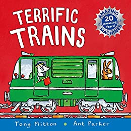 Amazing Machines: Terrific Trains: Anniversary edition by [Tony Mitton, Ant Parker]