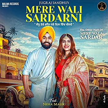 Mere Wali Sardarni (feat. Neha Malik)