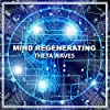 #19 Mind Regenerating Theta Waves