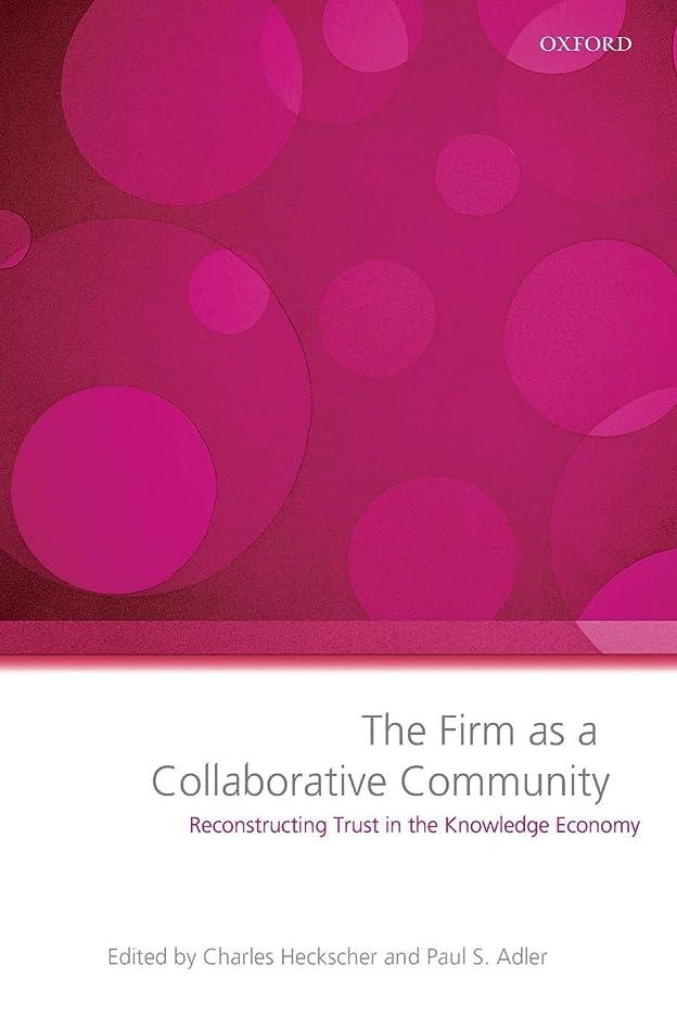 懐スペーステレビを見るThe Firm As a Collaborative Community: Reconstructing Trust in the Knowledge Economy