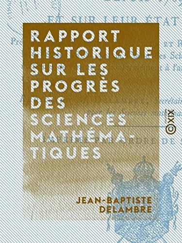 Rapport historique sur les progrès des sciences mathématiques: Depuis 1789 et sur leur état actuel (French Edition)