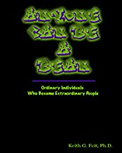 Anyone Can Be A Bean: Ordinary Individuals Who Became Extraordinary People