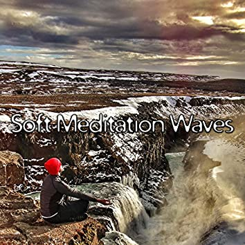 Soft Meditation Waves – Calming Sounds to Relax, Inner Calmness, Relax Your Mind, Buddha Lounge, Meditation Melodies