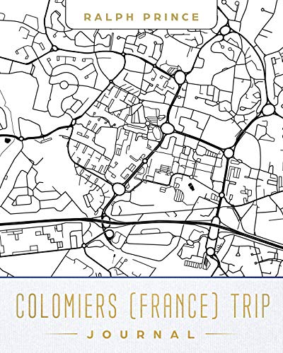Colomiers (France) Trip Journal: Lined Travel Journal/Diary/Notebook With Colomiers (France) Map Cover Art