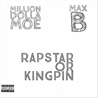 Rapstar or Kingpin (feat. Max B) [Explicit]