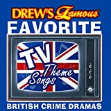 Drew's Famous Favorite TV Theme Songs British Crime Dramas