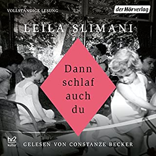 Dann schlaf auch du                   By:                                                                                                                                 Leïla Slimani                               Narrated by:                                                                                                                                 Constanze Becker                      Length: 5 hrs and 26 mins     Not rated yet     Overall 0.0