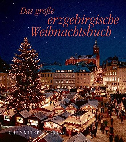 Das große erzgebirgische Weihnachtsbuch