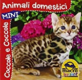 Animali domestici. Coccole e coccole mini. Ediz. illustrata