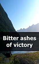 Bitter ashes of victory (Italian Edition)