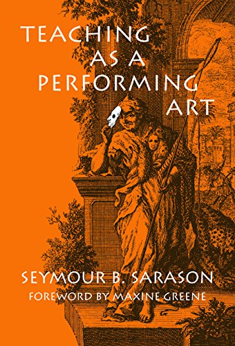 Compare Textbook Prices for Teaching as a Performing Art Illustrated Edition ISBN 9780807738900 by Seymour Bernard Sarason