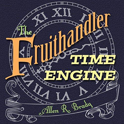 The Fruithandler Time Engine Titelbild
