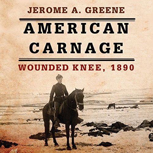 American Carnage: Wounded Knee, 1890 audiobook cover art