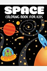 Space Coloring Book for Kids: Fantastic Outer Space Coloring with Planets, Astronauts, Space Ships, Rockets Paperback