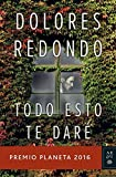 Todo esto te dare by Dolores Redondo (2016-11-09)