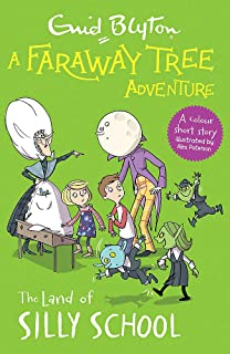 A Faraway Tree Adventure: The Land of Silly School: Colour Short Stories