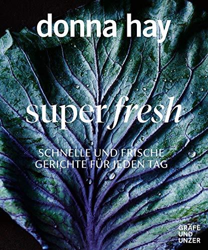 Super fresh: Jeden Tag schnell und leicht gekocht (Gräfe und Unzer Einzeltitel)