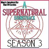 A Supernatural Soundtrack Season 3 (Music...