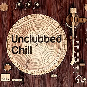 Unclubbed Chill