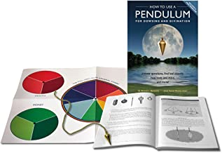 How to Use a Pendulum for Dowsing and Divination: Answer questions, find lost objects, heal body and mind, and more!