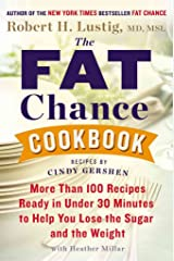 [The Fat Chance Cookbook: More Than 100 Recipes Ready in Under 30 Minutes to Help You Lose the Sugar and the Weight] (By: Robert H Lustig) [published: December, 2013] Copertina rigida