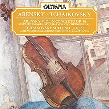 Arensky: Violin Concerto, Op. 54 & Tchaikovsky: Suite No. 3, Op. 55