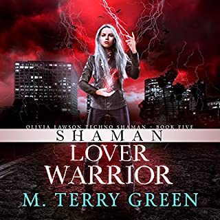 Shaman, Lover, Warrior     Olivia Lawson Techno-Shaman, Book 5              By:                                                                                                                                 M. Terry Green                               Narrated by:                                                                                                                                 Celia Aurora de Blas                      Length: 8 hrs and 20 mins     4 ratings     Overall 4.0