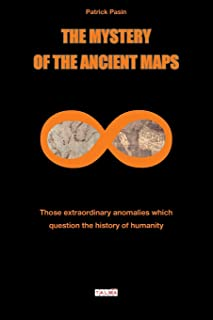 The Mystery of the Ancient Maps: Those extraordinary anomalies which question the history of humanity (colour version) (Mysteries)