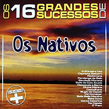 Os 16 Grandes Sucessos de os Nativos - Série +