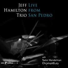 jeff hamilton trio live from san pedro