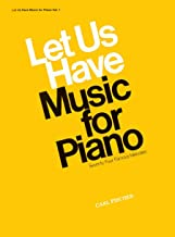O2942 - Let Us Have Music for Piano - Vol. 1 (Let Us Have Music Series)