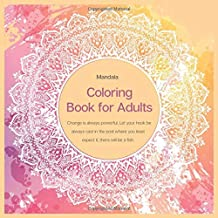 Coloring Book for Adults Mandala - Change is always powerful. Let your hook be always cast in the pool where you least exp...