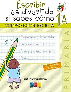 Escribir es divertido si sabes como. Cuaderno 1A. Composición escrita (Niños de 6 a 7 años)