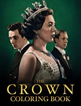 The Crown Coloring Book: An Item For Relaxation And Stress Relief Including Lots Of Images Of The Crown