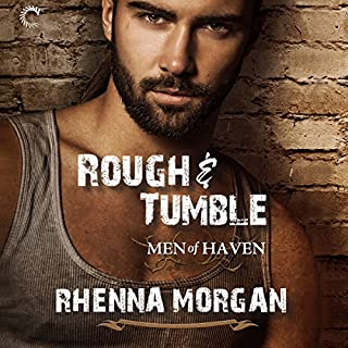 Rough & Tumble     Men of Haven, #1              By:                                                                                                                                 Rhenna Morgan                               Narrated by:                                                                                                                                 Gary Furlong                      Length: 9 hrs and 20 mins     34 ratings     Overall 4.7