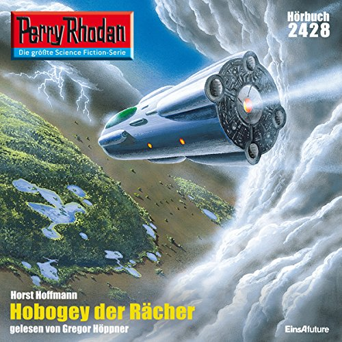 Hobogey der Rächer     Perry Rhodan 2428              Written by:                                                                                                                                 Horst Hoffmann                               Narrated by:                                                                                                                                 Gregor Höppner                      Length: 3 hrs and 14 mins     Not rated yet     Overall 0.0