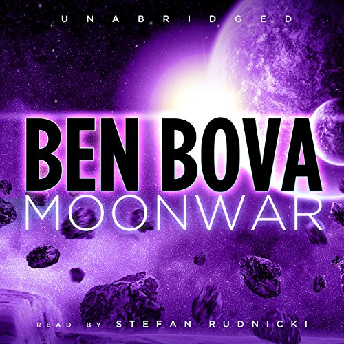 Moonwar                   By:                                                                                                                                 Ben Bova                               Narrated by:                                                                                                                                 Stefan Rudnicki                      Length: 15 hrs and 23 mins     200 ratings     Overall 4.4