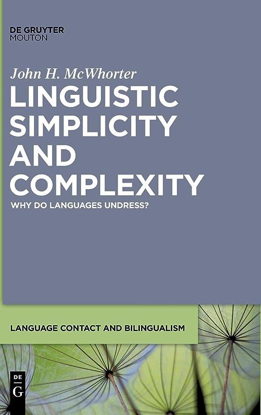 慣習狂ったインドLinguistic Simplicity and Complexity: Why Do Languages Undress? (Language Contact and Bilingualism)