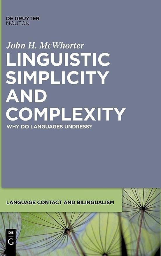 スポンサー曲げる集団的Linguistic Simplicity and Complexity: Why Do Languages Undress? (Language Contact and Bilingualism)