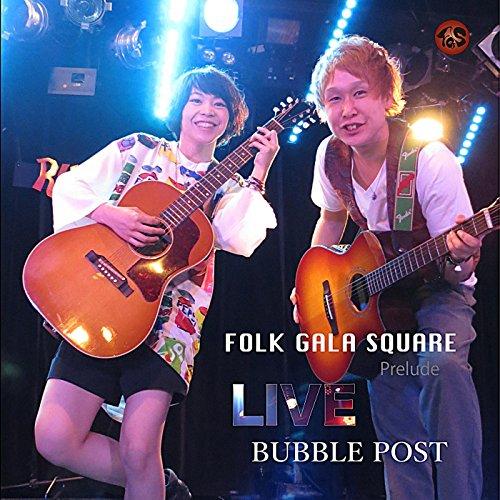 Folk Gala Square Prelude Live - Bubble Post -